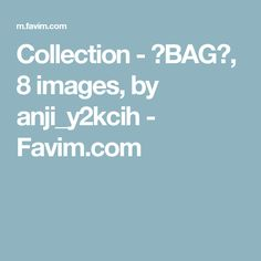 Collection - ♥BAG♥, 8 images, by anji_y2kcih - Favim.com