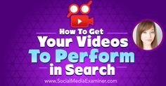 How to Get Your Videos to Perform in Search - http://www.socialmediaexaminer.com/how-to-get-your-videos-to-perform-in-search-amy-schmittauer?utm_source=rss&utm_medium=Friendly Connect&utm_campaign=RSS @smexaminer