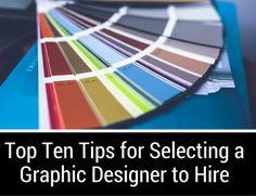 Do you need to hire a graphic designer? Follow these ten tips when choosing the right professional to hire for your visual design needs.