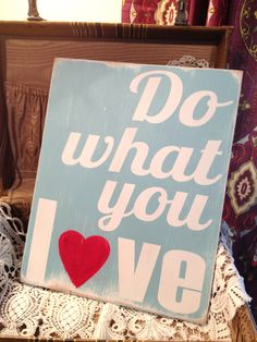 """Do What You Love - Hand Painted Wood Sign - 11""""x15"""". $25.00, via Etsy."""