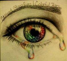 Stained Glass Eyes and Colorful Tears art Stained Glass Tattoo, Tears Art, Band Quotes, Pierce The Veil, Eye Art, Looks Cool, Art Techniques, Cute Drawings, Amazing Art