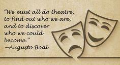 Tutti dovrebbero fare #teatro, per capire chi siamo e scoprire cosa potremmo diventare. #AugustoBoal. #actress #ThinkPositive #quotes #theatre
