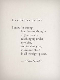 """michaelfaudet: """" Her Little Secret by Michael Faudet """" Sex Quotes, Quotes For Him, Poetry Quotes, Words Quotes, Sayings, Sexy Poems For Him, Random Quotes, Motivational Quotes, Pretty Words"""