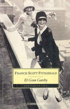 """""""El Gran Gatsby"""" Francis Scott Fitzgerald. El millonario hecho a sí mismo, Jay Gatsby, personaliza una de las obsesiones de Fitzgerald y de la sociedad de su pais: la combinación de dinero, ambición y lujuria como promesa de nuevos comienzos. Una extraordinaria fábula -y como tal, no exenta de moraleja- sobre el sueño americano."""