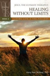 Book Review: Jesus, the Ultimate Therapist: Bringing Hope and Healing by Kerry Kerr McAvoy |