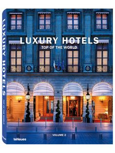 Luxury Hotels: Top of the World Volume II by teNeues on Gilt Home