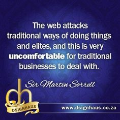 The web attacks traditional ways of doing things and elites, and this is very uncomfortable for traditional businesses to deal with. Advertising Quotes, Marketing And Advertising, Traditional, Personalized Items, Business, Business Illustration