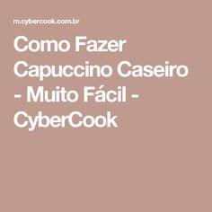 Como Fazer Capuccino Caseiro - Muito Fácil - CyberCook