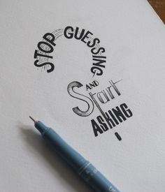 Stop Guessing and Start Asking - 2