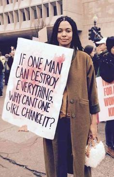 """If one man can destroy everything, why can't one girl change it?"""