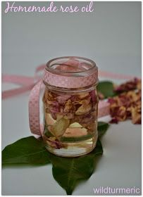 wildturmeric: Rose Oil Recipe - How to Make Rose Oil at Home