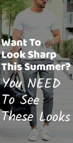 Look Sharp With These Amazingly Simple Outfit Ideas For Men.