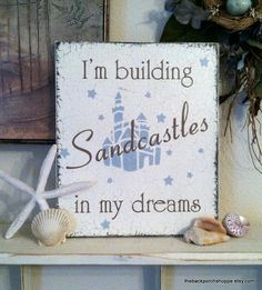 Building SANDCASTLES in my DREAMS Shabby Beach Cottage Chic Vintage Style Signs via Etsy.