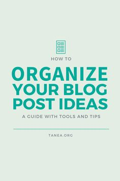 How to organize your blog post ideas