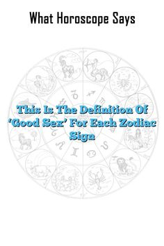 This Is The Definition Of 'Good Sex' For Each Zodiac Sign
