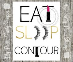 8x10 Printable Eat Sleep Contour Glam Room by MyPrettyPartyShoppe
