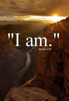 """God Says, """"I Am That I Am"""""""