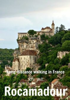 Discover Rocamadour on a walking holiday in France