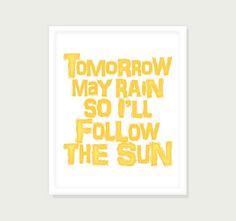 Lyrics Art - Beatles Typography Poster Typography Print - Digital Print Tomorrow May Rain Follow The Sun - Yellow 8x10. $18.00, via Etsy.