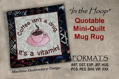 "Quotable Mug Rug, Coffee is a Vitamin Mini Quilt, ITH Machine Embroidery DIGITAL DOWNLOAD, Quilt is completely finished ""In the Hoop"""