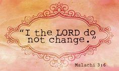 "Malachi - ""I the Lord do not change."" Lisa Harper's new bible study, Malachi, based on this verse Give Me Jesus, God Jesus, Jesus Christ, Savior, King Jesus, Favorite Bible Verses, Favorite Quotes, Favorite Things, New Bible"