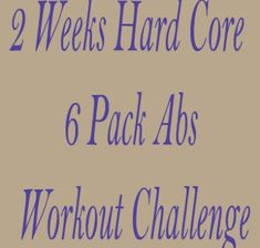 2 Weeks Hard Core 6 Pack Abs Workout Challenge – My Soul My Health