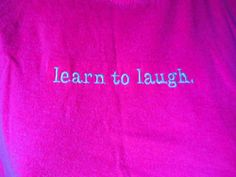 Learn To Laugh T-Shirt Small S Inspiration Wear Short Sleeve Pink NWT