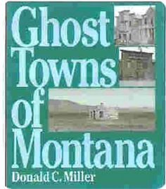 Have This Book Ghost Towns Of Montana!! I <3 Montana's Ghost Towns