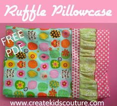 Ruffled Pillow Case - Free Pattern from Create Kids Couture!