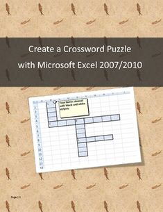 This lesson deals with Microsoft Excel 2007 or 2010. The student will create a 10 word crossword puzzle with appropriate formatting.The studen...