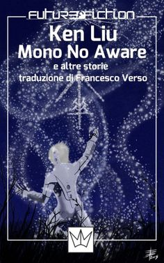 "The cover for the e-book: ""Mono No Aware"", by Ken Liu. Editor: Mincione editore; Art Director: Francesco Verso; Published in 2015."