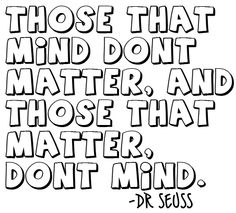 Dr. Seuss knows what he's talking about.