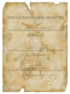 Gunslinger Mantra. Learn it. Accept it. Live it.