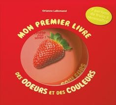 Vente Livre : Mon premier livre des odeurs et des couleurs : Les fruits - Orianne Lallemand