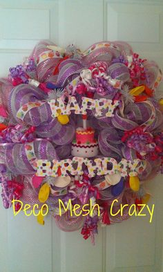 Happy Birthday Deco Mesh Wreath- http://www.facebook.com/decomeshcrazy