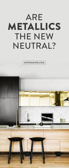 From chrome details to Midas-touch kitchen cabinetry, the metallic trend is everywhere