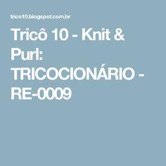 Tricô 10 - Knit & Purl: TRICOCIONÁRIO - RE-0009