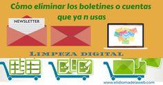 Limpieza digital: elimina los boletines y cuentas que ya no usas