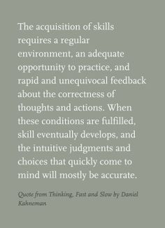 Quote from Thinking, Fast and Slow by Daniel Kahneman Thinking Fast And Slow, University Of Calgary, Cognitive Bias, School Of Education, Research Methods, Personal Goals, Food For Thought, Intuition, Curriculum