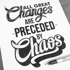 """""""All great changes are preceded by chaos"""" by @thiago_bianchini  #Goodtype #StrengthInLetters"""