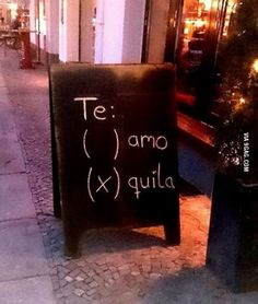 Tequila obviously.