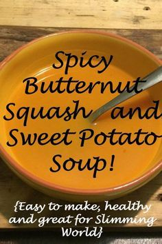 Spicy butternut squash and sweet potato soup. {Easy to make, healthy and great for Slimming World} Spicy butternut squash and sweet potato soup. {Easy to make, healthy and great for Slimming World} Sweet Potato Soup Healthy, Spicy Soup, Slimming World Soup Recipes, Slimming World Soup Speed, Slimming World Lunch Ideas, Spicy Ginger, Cooking Recipes, Healthy Recipes, Recipes