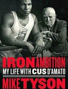 Iron Ambition My Life with Cus D'Amato free download by Mike Tyson Larry Sloman ISBN: 9780399177033 with BooksBob. Fast and free eBooks download.  The post Iron Ambition My Life with Cus D'Amato Free Download appeared first on Booksbob.com.