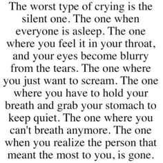 I hate that. It feels good to cry but not this way.. this way hurts.. and cuts down deep inside of you knarling and twisting