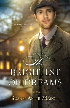 """Read """"The Brightest of Dreams (Canadian Crossings Book by Susan Anne Mason available from Rakuten Kobo. Quinten Aspinall is determined to fulfill a promise he made to his deceased father to keep his family together. Historical Romance, Historical Fiction, Canadian Soldiers, Romance Authors, Romance Books, Canada Travel, New Books, Audio Books, The Book"""
