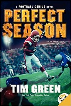 Perfect Season (Football Genius): Tim Green: 9780062208705: Amazon.com: Books