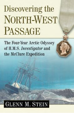 COMING SOON - Availability: http://130.157.138.11/record= Discovering the North-West Passage / Glenn M. Stein