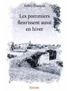 Lecture de Petite Plume: Les pommiers fleurissent aussi en hiver de Aubry F...