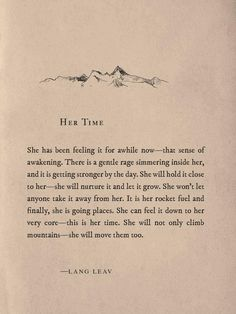 Her Time Beautiful quote from Lang Leav ---yes! I connect with every word! Poem Quotes, Great Quotes, Words Quotes, Quotes To Live By, Sayings, Lang Leav Quotes, Change Quotes, Hard Choices Quotes, Making Changes Quotes