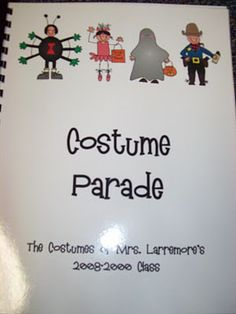Costume Parade (cover) - A fun class book that I always make after Halloween. This idea came from Shari Sloane. Students bring in pictures of themselves in their costumes after Halloween. I add pages as pictures come in.
